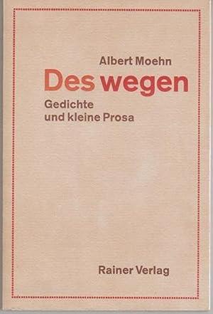 Des wegen: Gedichte und kleine Prosa: Meohn, Albert
