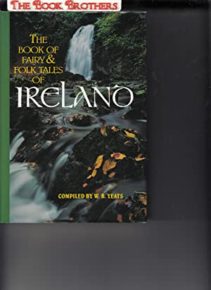 Irish Fairy and Folk Tales: W. B. Yeats