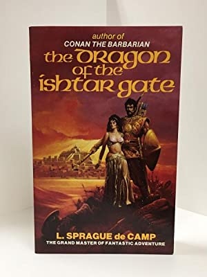 The Dragon of the Ishtar Gate by L. Sprague de Camp (First Thus) Signed