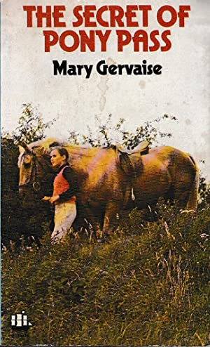 THE SECRET OF PONY PASS: Gervaise, Mary