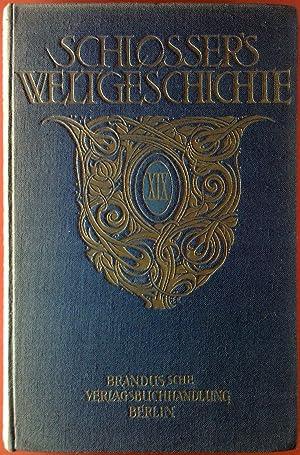 Schlossers Weltgeschichte - 19. Band: Neueste Zeit IV