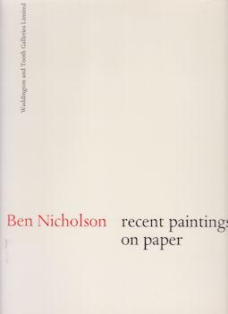Ben Nicholson - Recent Paintings on Paper: Neve, Christopher (Ben Nicholson)