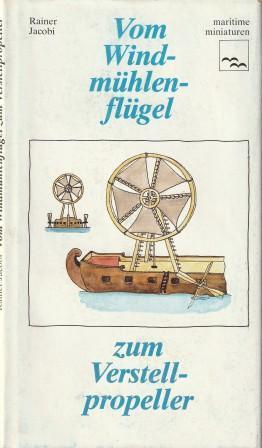 Bild des Verkäufers für Vom Windmühlenflügel zum Verstellpropeller. zum Verkauf von Versandantiquariat Dr. Uwe Hanisch