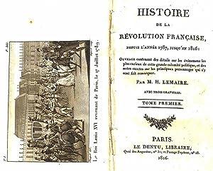Histoire de la révolution française, depuis l'année 1787 jusqu'en 1816. Ouvrage contenant ...