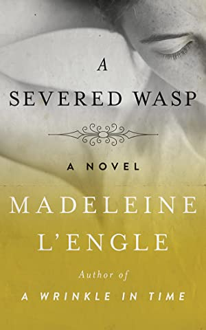 Severed Wasp, A (Compact Disc): L'Engle, Madeleine