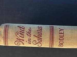 Wind in the Sahara: Bodley, R.V.C.