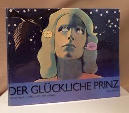 Der glückliche Prinz. Text von Oscar Wilde.: Meysenbug, Alfred von
