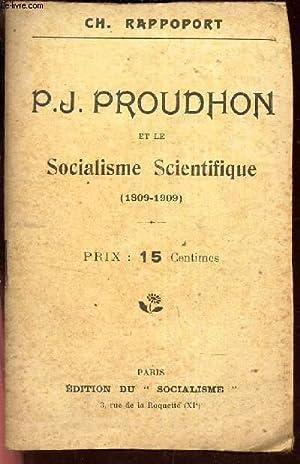 P.J. PROUDHON et le SOCIALISME SCIENTIFIQUE (1809-1909).: RAPPOPORT CH.