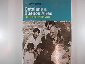 CATALANS A BUENOS AIRES. RECORDS DE FIVALLER: MONTSERRAT BACARDÍ