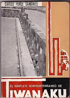 DESCRIPCION SUMARIA DEL TEMPLETE SEMISUBTERRANEO DE TIWANAKU: Sangines, Carlos Ponce