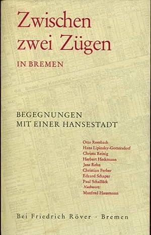 Bild des Verkäufers für Zwischen zwei Zügen in Bremen. Begegnungen mit einer Hansestadt zum Verkauf von Peter Nieradzik - Antiquariat LibroBase
