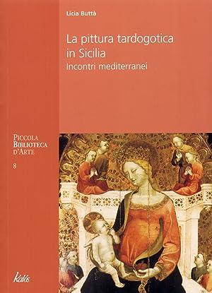 La Pittura Tardogotica in Sicilia. Incontri Mediterranei: Buttà, Licia