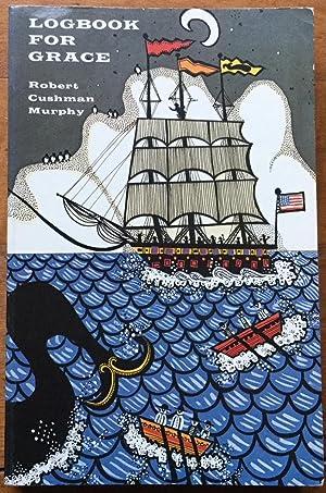 Logbook for Grace: Whaling Brig Daisy, 1912-1913: Robert Cushman Murphy