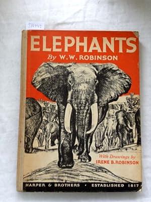Elephants: Robinson, W. W.: