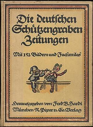 Die deutschen Schützengraben- und Soldatenzeitungen. Mit 152 Bildern und Faksimiles und einem ...