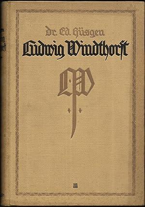 Ludwig Windhorst. Sein Leben, sein Wirken.: HÜSGEN, Ed.: