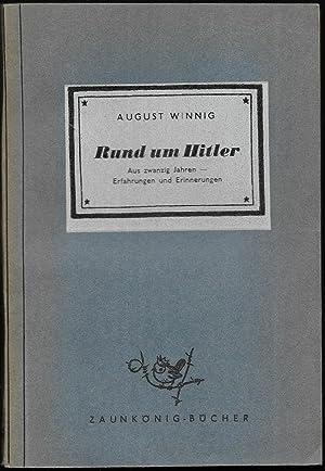 Rund um Hitler. Aus zwanzig Jahren - Erfahrungen und Erinnerungen. (= Zaunkönig-Bücher 529.): ...