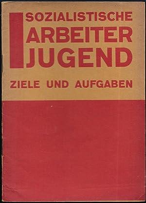 Die sozialistische Arbeiterjugend. Ziele und Aufgaben.: OLLENHAUER, Erich: