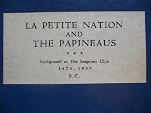 La Petite Nation and the Papineaus: Background to The Seigniory Club 1674-1957