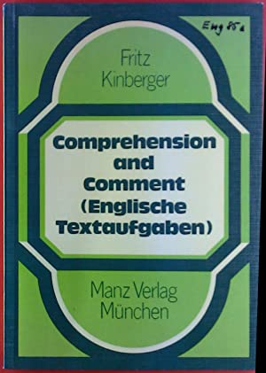 Comprehension and Comment ( englische Textaufgaben ). Oberstufe.: Fritz Kinberger