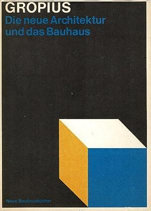 Die neue Architektur und Das Bauhaus.: Gropius, Walter.