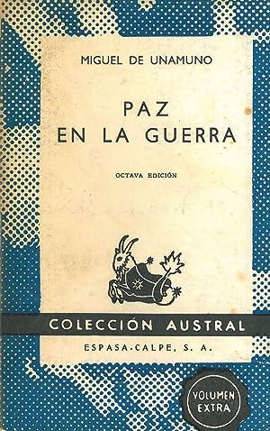PAZ EN LA GUERRA.: UNAMUNO, Miguel de.