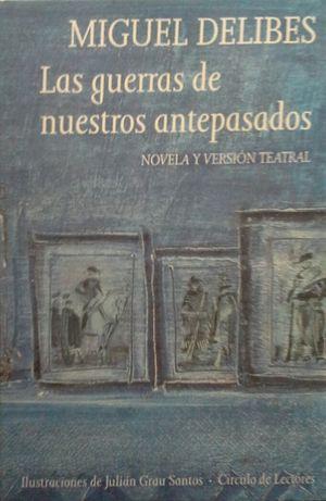 LAS GUERRAS DE NUESTROS ANTEPASADOS (NOVELA Y: DELIBES, MIGUEL; FECHA