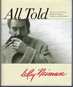 All Told: My Art And Life Among: Leroy Neiman