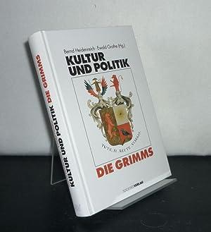 Kultur und Politik - Die Grimms. [Herausgegeben: Heidenreich, Bernd (Hrsg.)