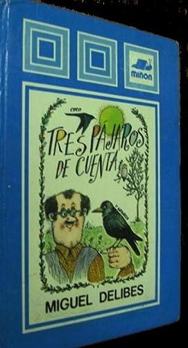 Tres pájaros de cuenta. Portada e ilustraciones: DELIBES, Miguel