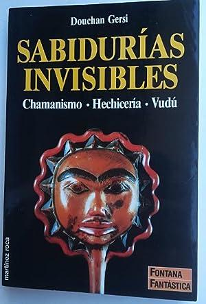 Sabidurías invisibles. Chamanismo. Hechicería. Vudú. Traducción de: GERSI, Douchan