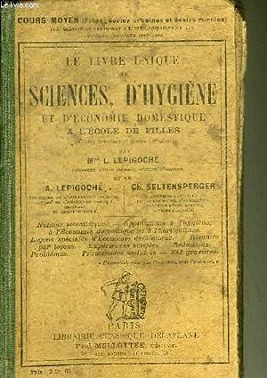 LE LIVRE UNIQUE DE SCIENCES D'HYGIENE ET: MME L.LEPIGOCHE &