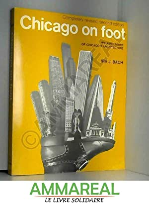 Seller image for Chicago on foot;: Walking tours of Chicago's architecture, for sale by Ammareal