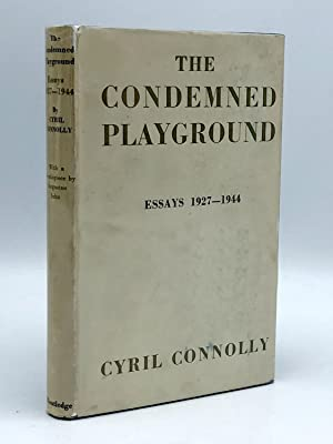 The Condemned Playground. Essays: 1927-1944