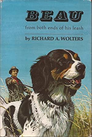 Beau from both ends of his leash: Wolters, Richard A