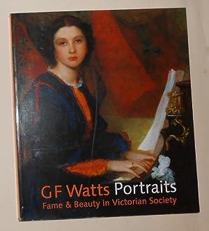 G F Watts Portraits - Fame and: WATTS, G F