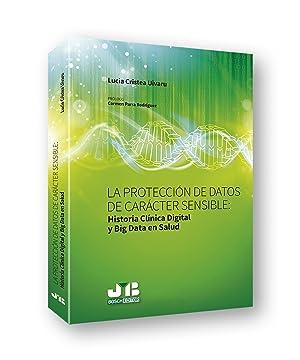 PROTECCIÓN DE DATOS CARÁCTER SENSIBLE Historia Clínica Digital y Big Data en Salud: Cristea Uivaru,...
