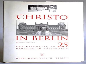 Christo in Berlin. Der Reichstag in 25: Javacheff, Christo