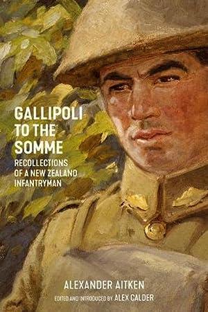 Gallipoli to the Somme (Paperback): Alexander Aitken