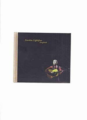 Gordon Lightfoot Songbook (inc. A Word from GL; Producer's Notes By Tierney; GL, Master Craftsman...