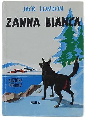 ZANNA BIANCA (edizione integrale). Illustrazioni di Cele: London Jack.