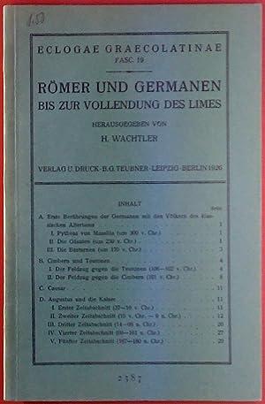 Eclogae Graecolatinae, Fasc. 19. Römer und Germanen bis zur Vollendung des Limes.: Hrsg: H. Wachtler