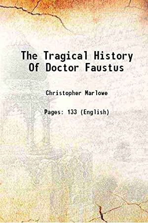 The Tragical History Of Doctor Faustus 1912: Christopher Marlowe