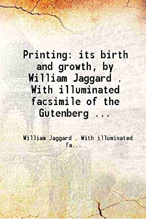 Printing: its birth and growth, by William: William Jaggard .