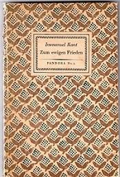 Zum ewigen Frieden, Ein philosophischer Entwurf: Kant, Immanuel