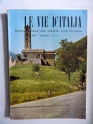 LE VIE D'ITALIA Rivista mensile del Touring: AA.VV.