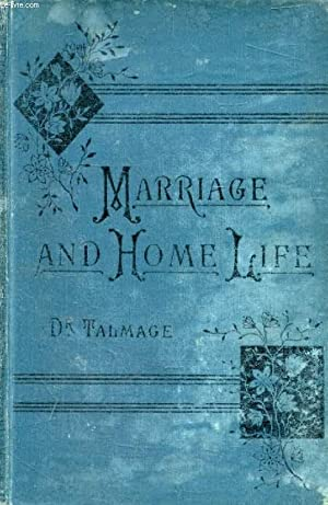 MARRIAGE, AND HOME LIFE: DeWITT TALMAGE Rev.