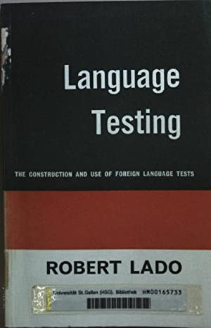 Language Testing: the Construction and Use of: Lado, Robert: