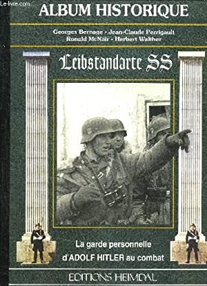 ALBUM HISTORIQUE LEIBSTANDARTE SS ADOLF HITLER.: BERNAGE & MCNAIR