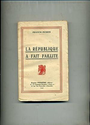LA REPUBLIQUE A FAIT FAILLITE: PICHON (Francis)